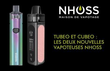 TUBEO et CUBEO les deux nouvelles vapoteuses Nhoss